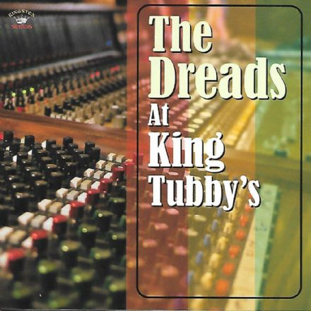 Various - The Dreads At King Tubby's (Kingston Sounds) CD